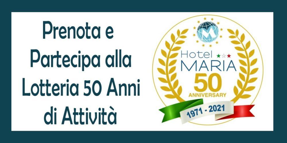 Hotel Maria - Lotteria 50 Anni di_attività1